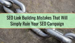 SEO Link Building Mistakes That Will Simply Ruin Your SEO Campaign