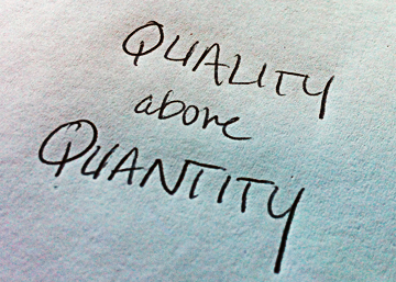quality above quantity