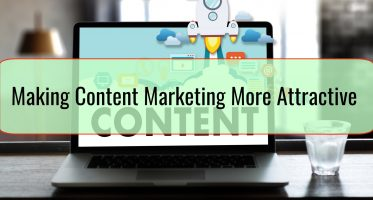 Making Content Marketing More Attractive