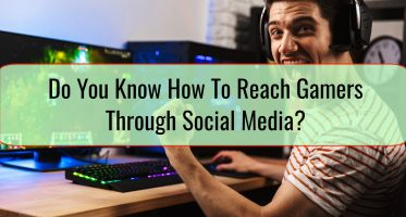 Do You Know How To Reach Gamers Through Social Media