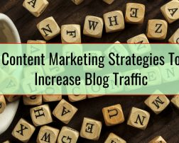 Content Marketing Strategies To Increase Blog Traffic