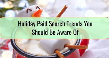 Holiday Paid Search Trends You Should Be Aware Of