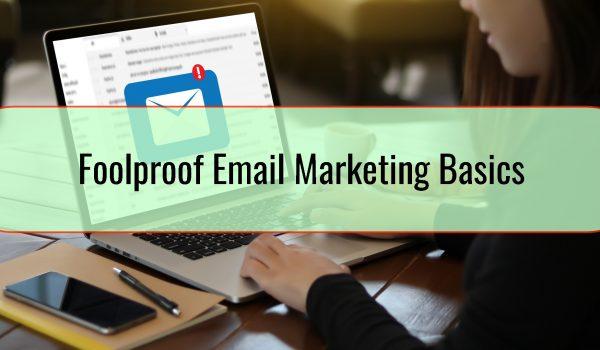 Foolproof Email Marketing Basics