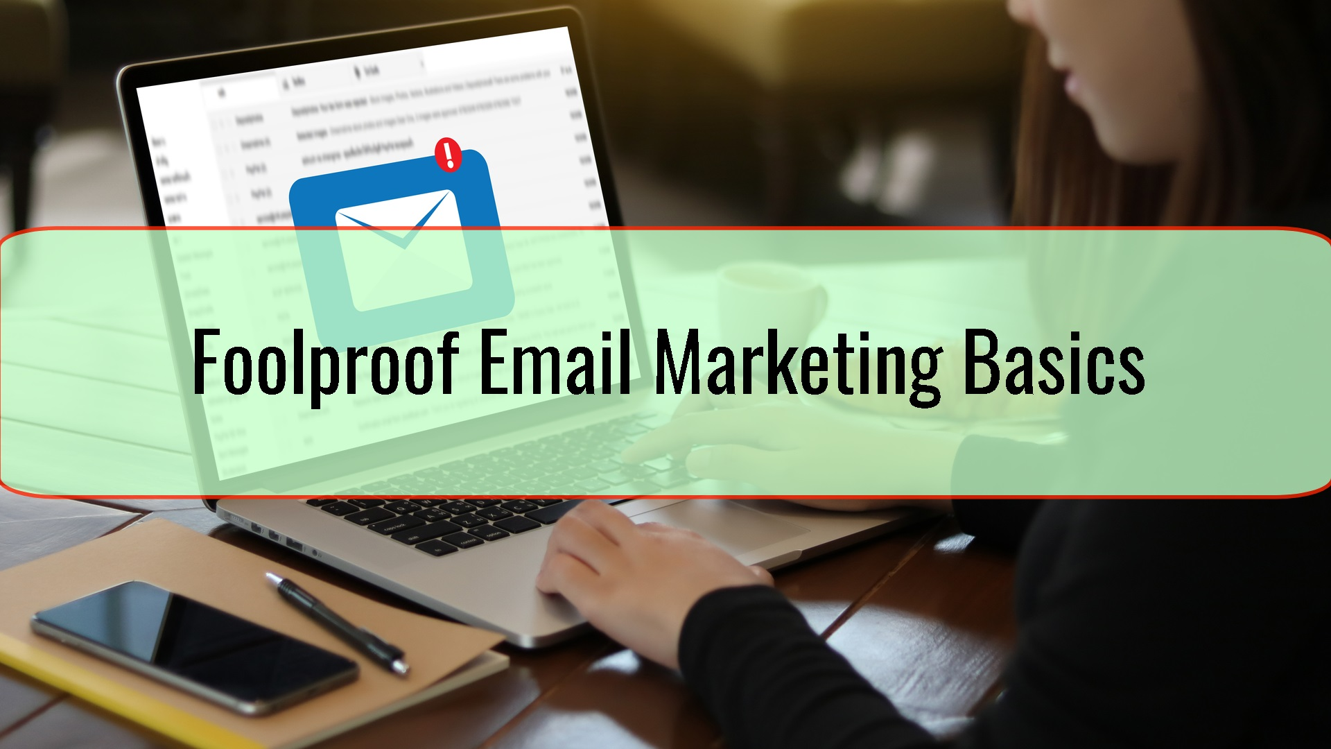 Foolproof Email Marketing Basics