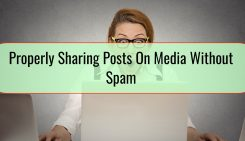 Properly Sharing Posts On Media Without Spam