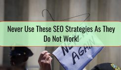 Never Use These SEO Strategies As They Do Not Work!