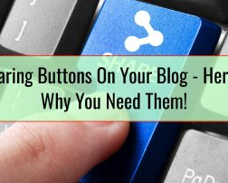 Sharing Buttons On Your Blog - Here's Why You Need Them!