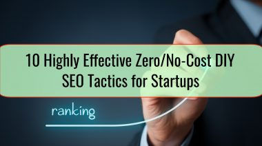 10 Highly Effective ZeroNo-Cost DIY SEO Tactics for Startups