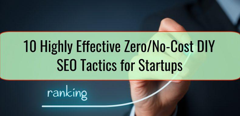 10 Highly Effective Zero/No-Cost DIY SEO Tactics for Startups