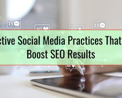 Effective Social Media Practices That Can Boost SEO Results