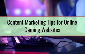 Content Marketing Tips for Online Gaming Websites