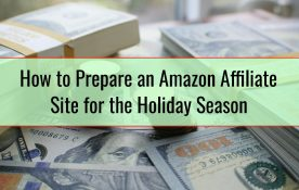 How to Prepare an Amazon Affiliate Site for the Holiday Season