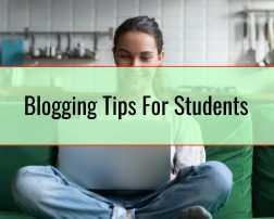 Blogging Tips For Students