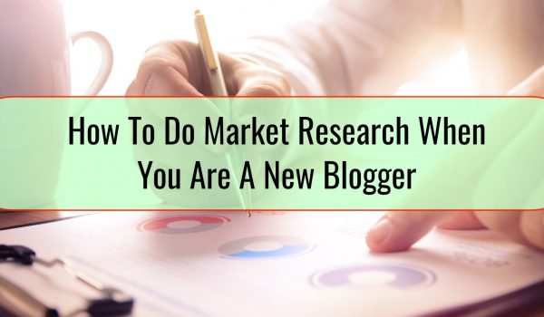 How To Do Market Research When You Are A New Blogger