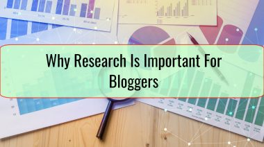 Why Research Is Important For Bloggers