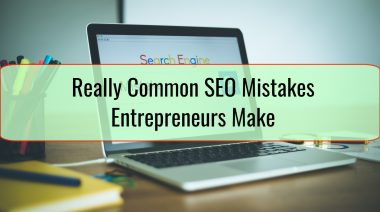 Really Common SEO Mistakes Entrepreneurs Make