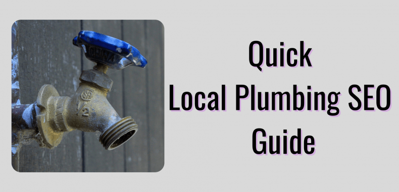Quick Local Plumbing SEO Guide For More Clients During Tough Times